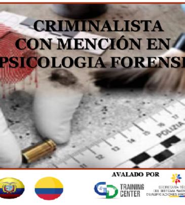 CRIMINALISTA MENCIÓN EN PSICOLOGÍA FORENSE